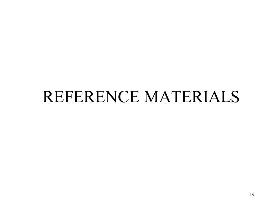 19 REFERENCE MATERIALS