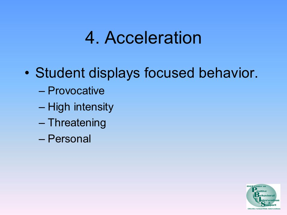 4. Acceleration Student displays focused behavior.