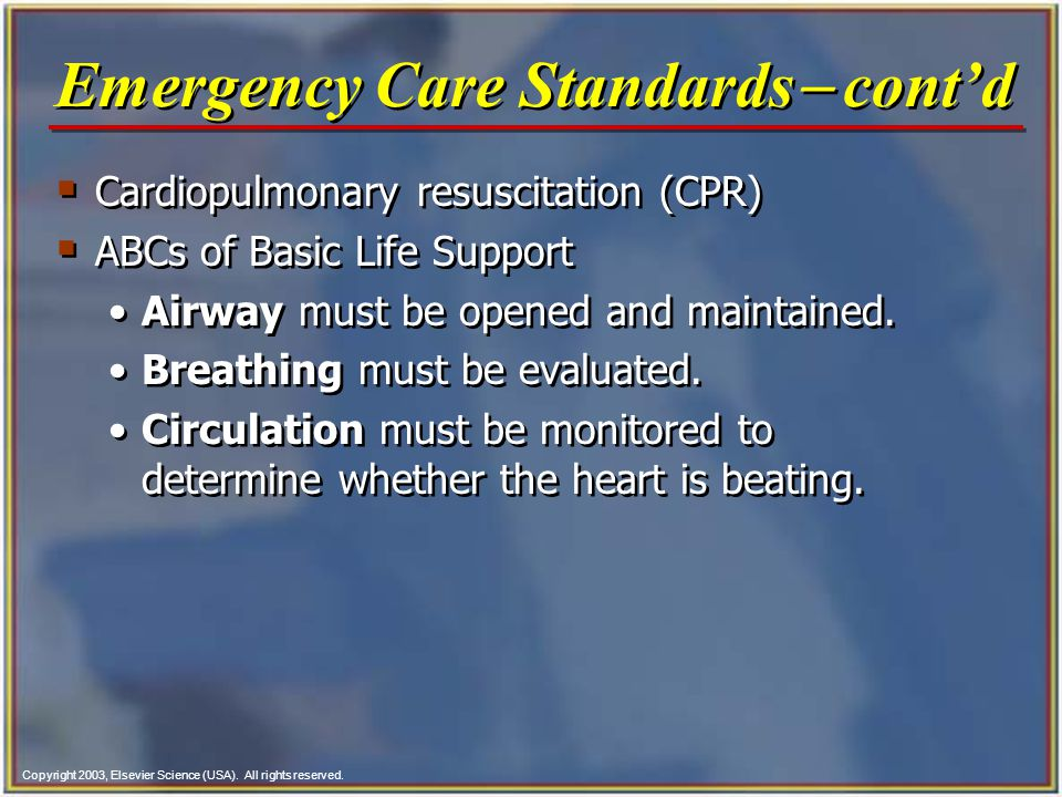Copyright 2003, Elsevier Science (USA). All rights reserved.  Cardiopulmonary resuscitation (CPR)  ABCs of Basic Life Support Airway must be opened