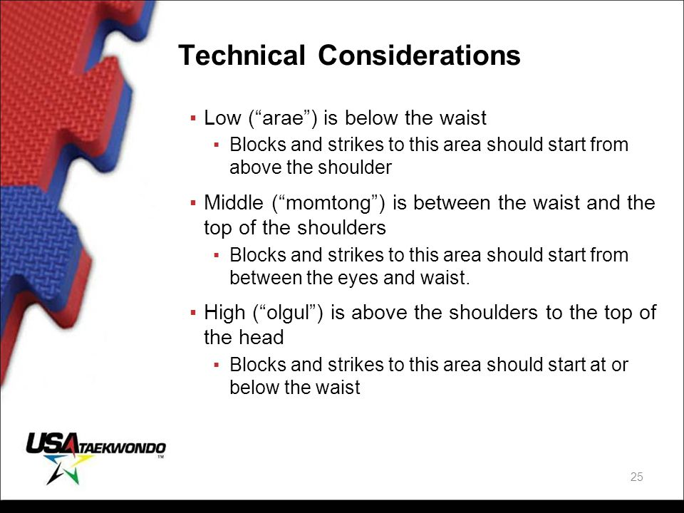 """Technical Considerations ▪Low (""""arae"""") is below the waist ▪Blocks and strikes to this area should start from above the shoulder ▪Middle (""""momtong"""") is"""