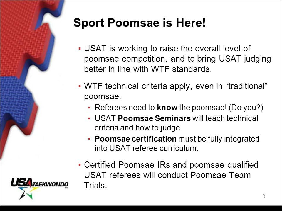 Poomsae Judging Proficiency ▪To become a competent poomsae judge, you have to: ▪ Know (not necessarily perform) the correct execution of all basic techniques, moves and stances ▪ Know the correct order of techniques for each poomsae ▪ Understand the correct timing, rhythm and phrasing of the movements and pooms of each poomsae ▪ Independently study all of the above in published texts, videos and online resources 4