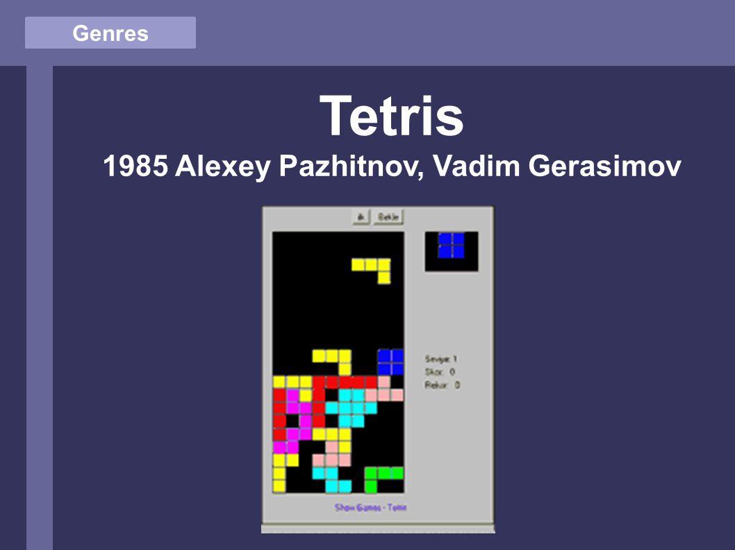 Genres Tetris 1985 Alexey Pazhitnov, Vadim Gerasimov
