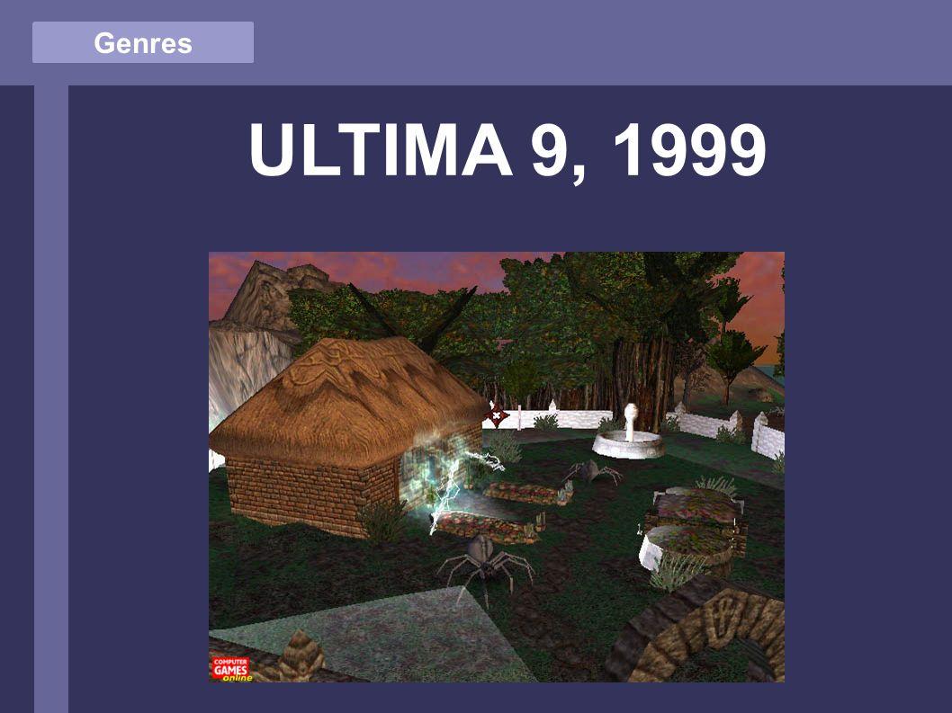 Genres ULTIMA 9, 1999