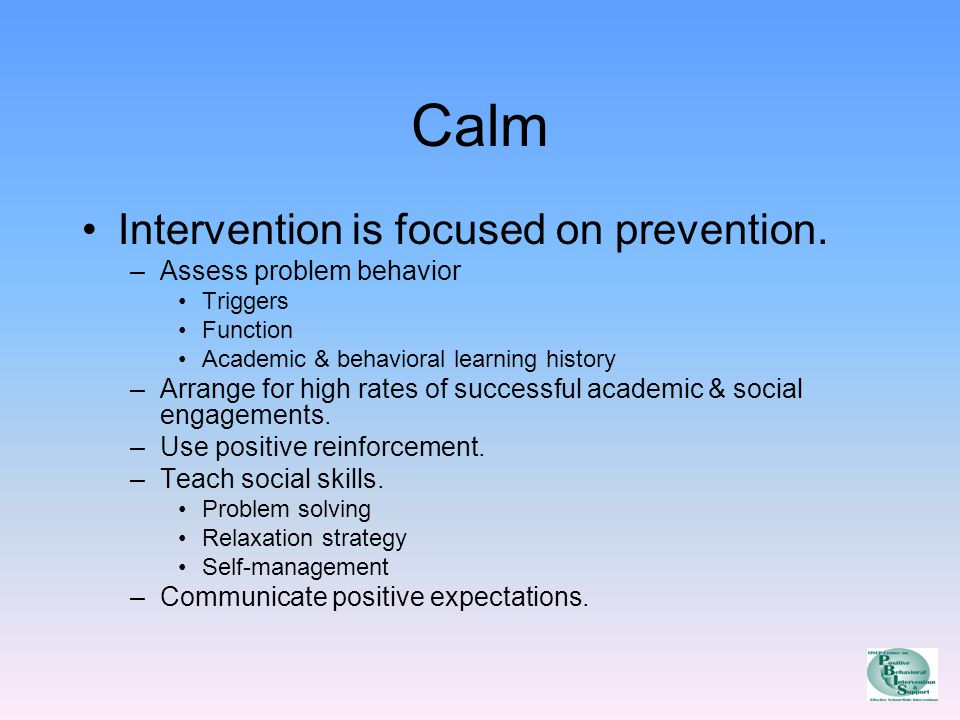 Calm Intervention is focused on prevention.