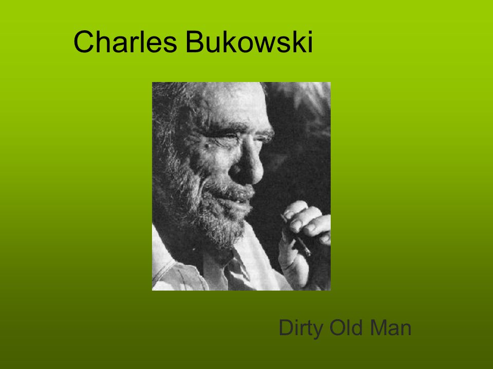 Bukowski's Biography Born August 16,1920 in Andernach, West Germany Brought to Los Angeles at age 2 Received beatings from father Developed disfiguring skin disease