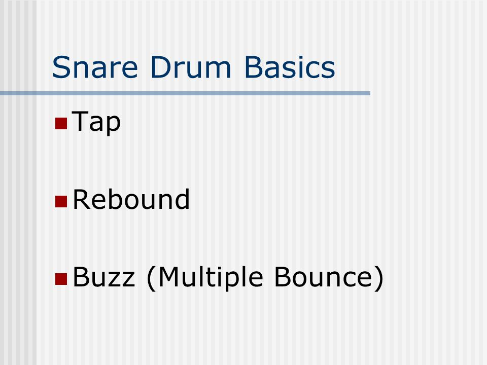 Snare Drum Basics Tap Rebound Buzz (Multiple Bounce)