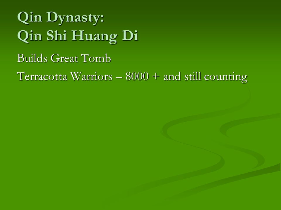 Qin Dynasty: Qin Shi Huang Di Builds Great Tomb Terracotta Warriors – 8000 + and still counting