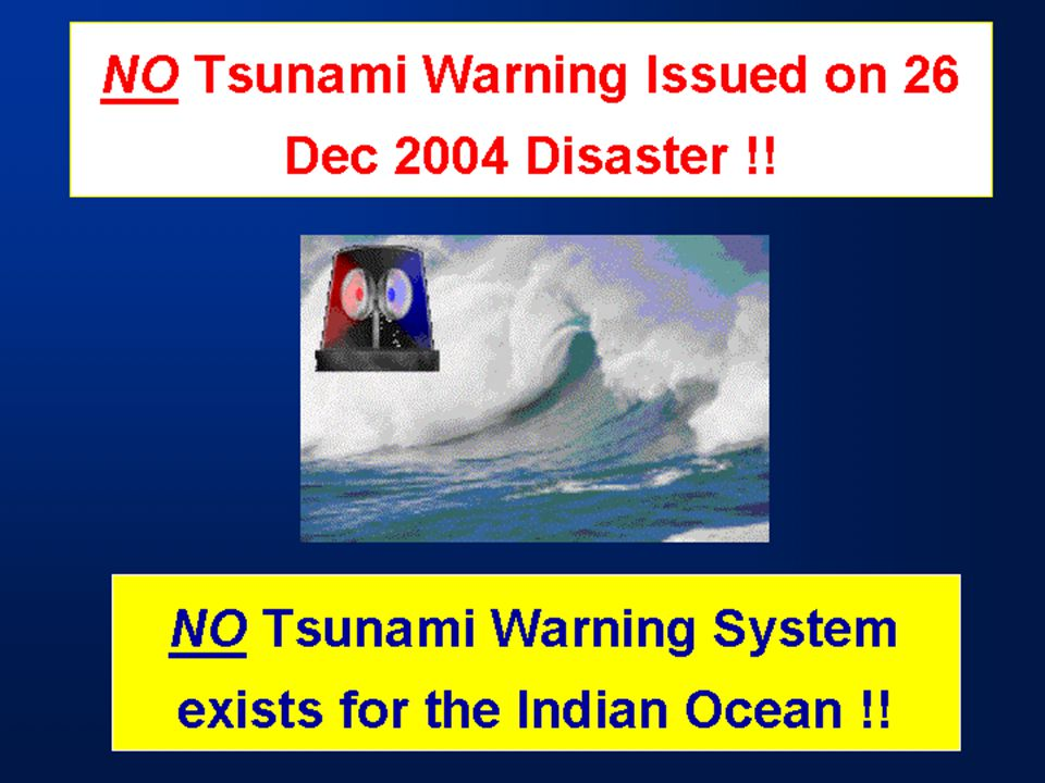 NO Tsunami Warning Issued on 26 Dec 2004 Disaster !.