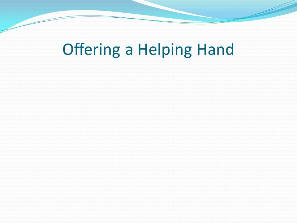 Offering a Helping Hand