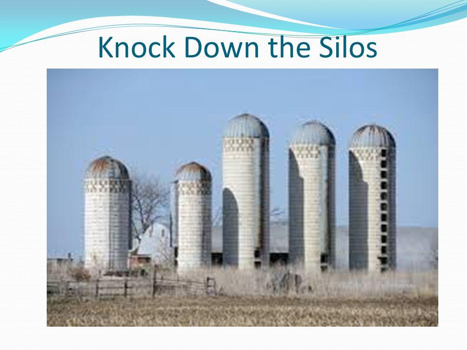 Knock Down the Silos