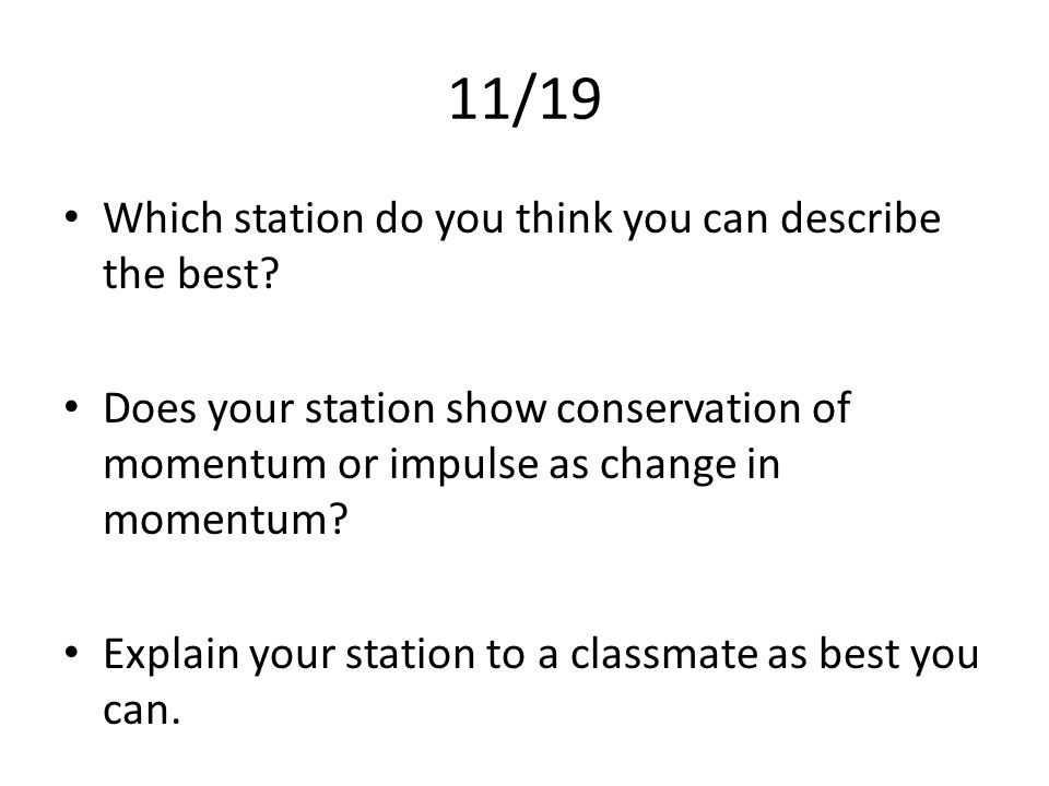 11/19 Which station do you think you can describe the best.