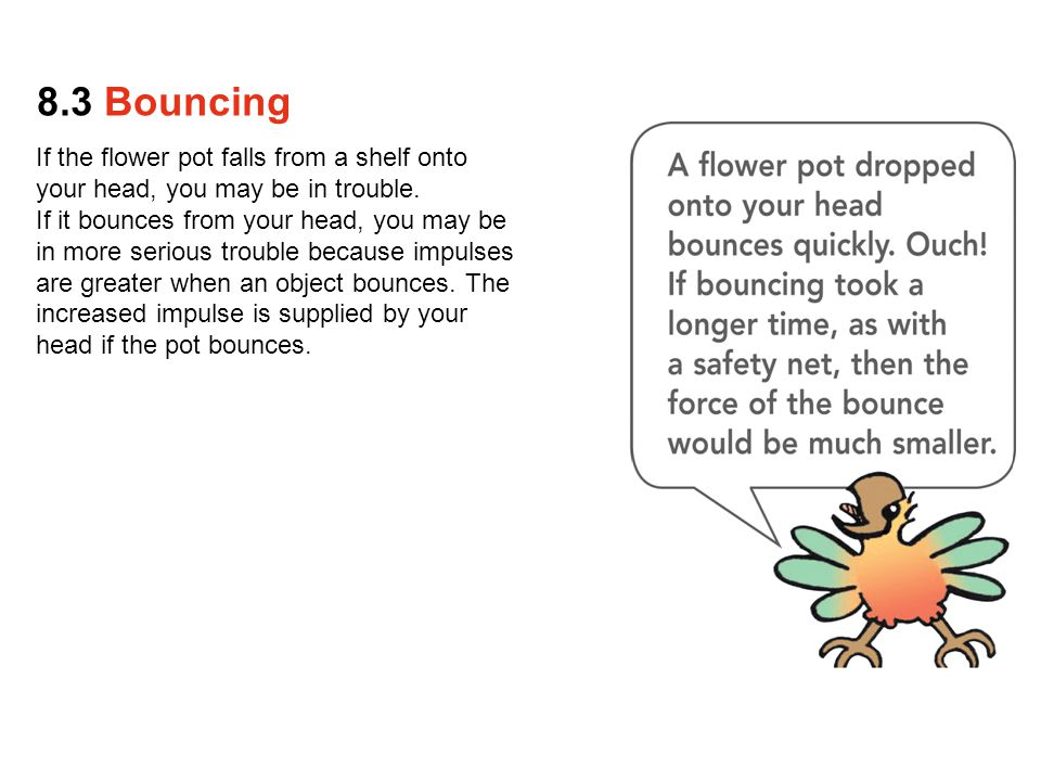 If the flower pot falls from a shelf onto your head, you may be in trouble.