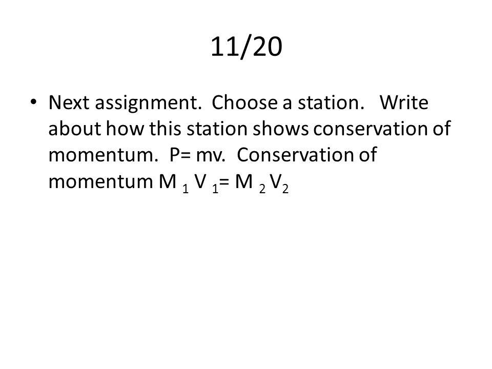 11/20 Next assignment. Choose a station.