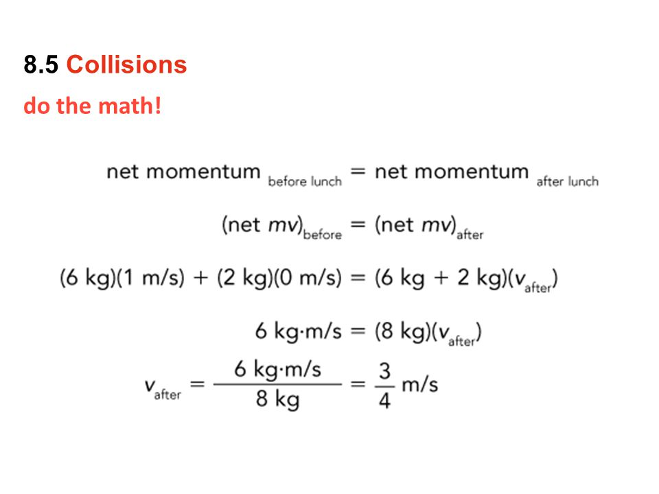 do the math! 8.5 Collisions