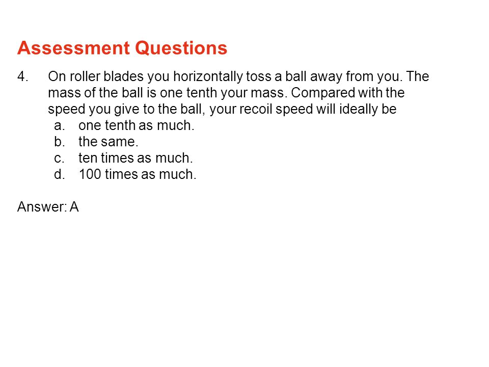 4.On roller blades you horizontally toss a ball away from you.