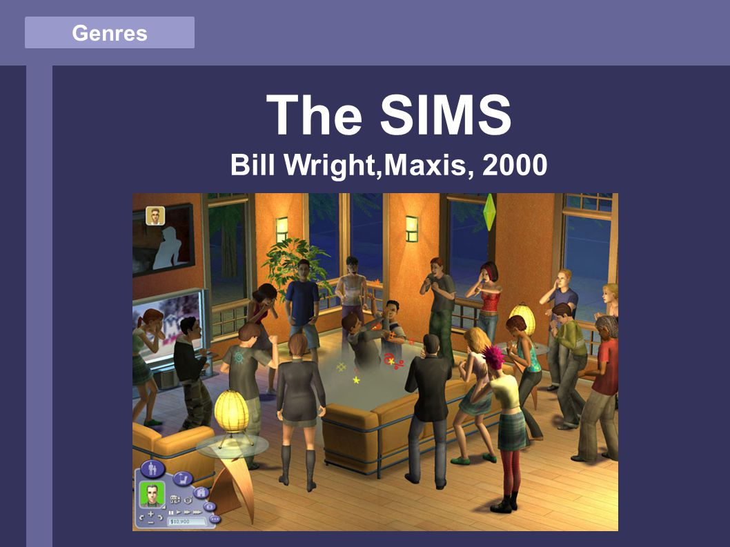 Genres The SIMS Bill Wright,Maxis, 2000