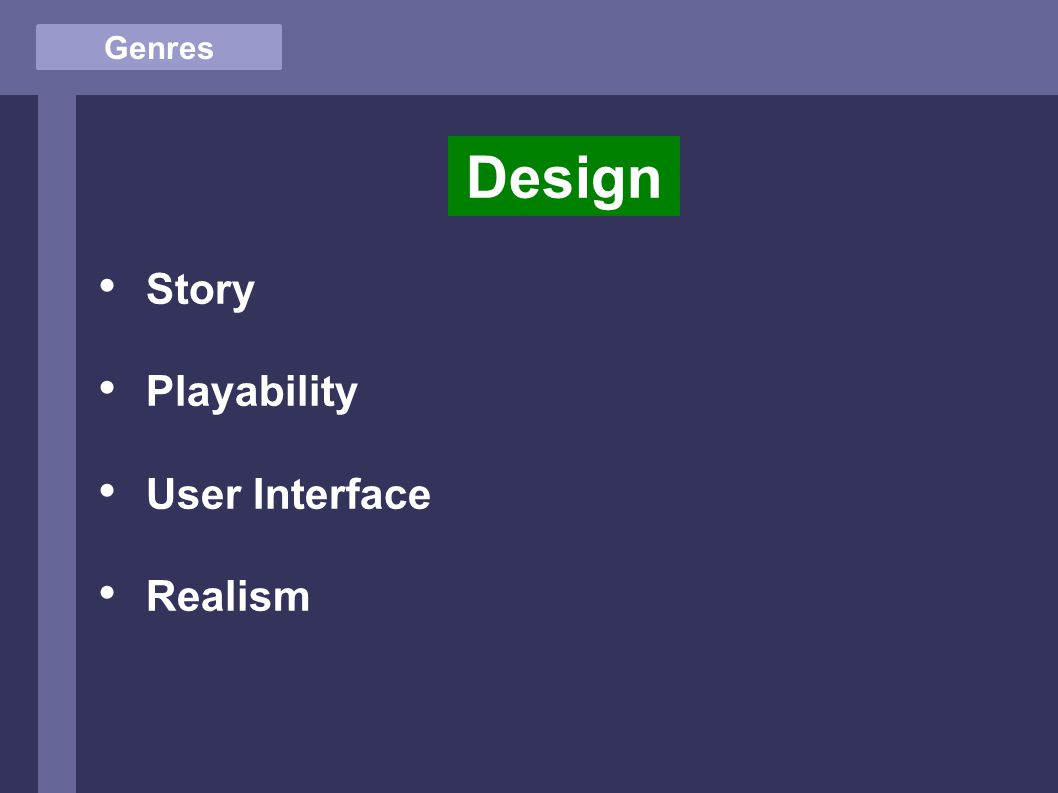 Genres Design Story Playability User Interface Realism