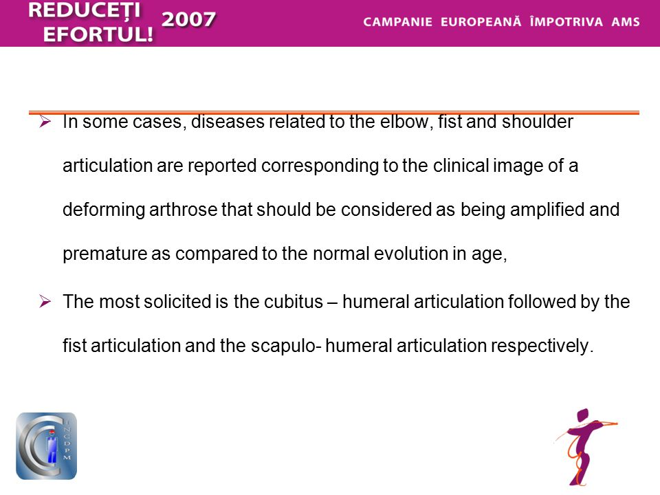 In some cases, diseases related to the elbow, fist and shoulder articulation are reported corresponding to the clinical image of a deforming arthros