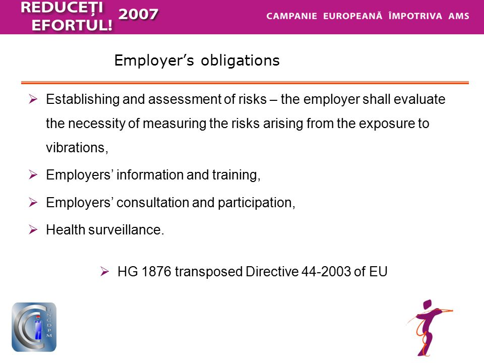 Employer's obligations  Establishing and assessment of risks – the employer shall evaluate the necessity of measuring the risks arising from the expo