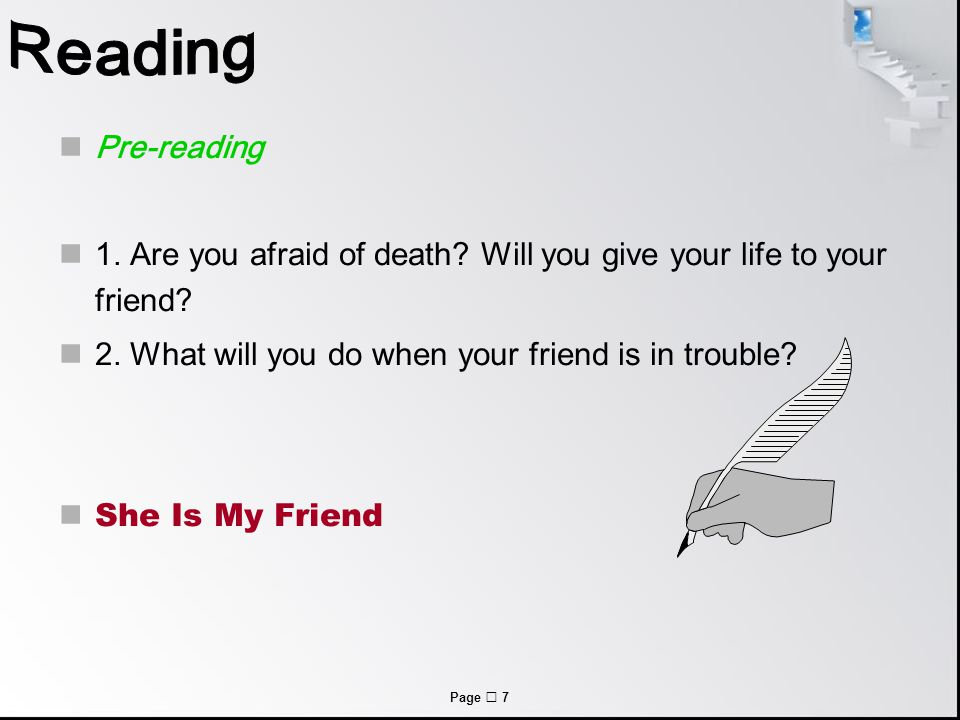 Page  7 Pre-reading 1. Are you afraid of death. Will you give your life to your friend.