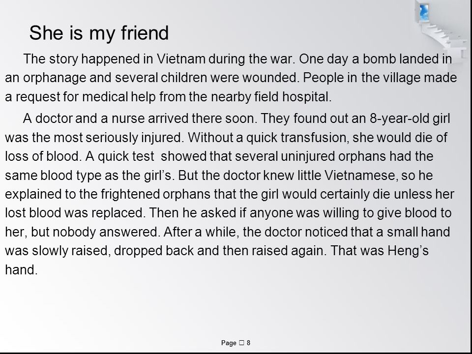 Page  8 She is my friend The story happened in Vietnam during the war.