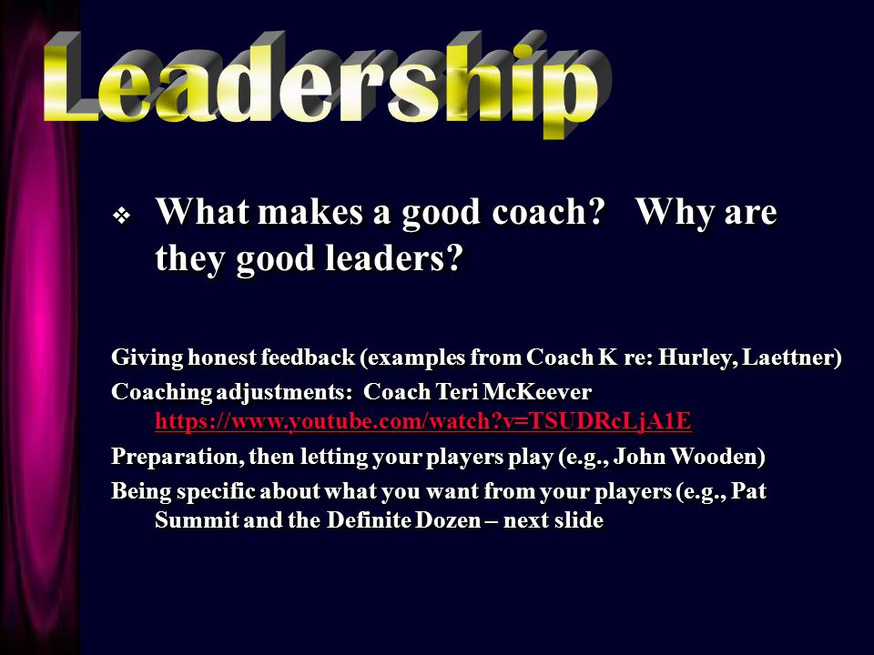  What makes a good coach. Why are they good leaders.