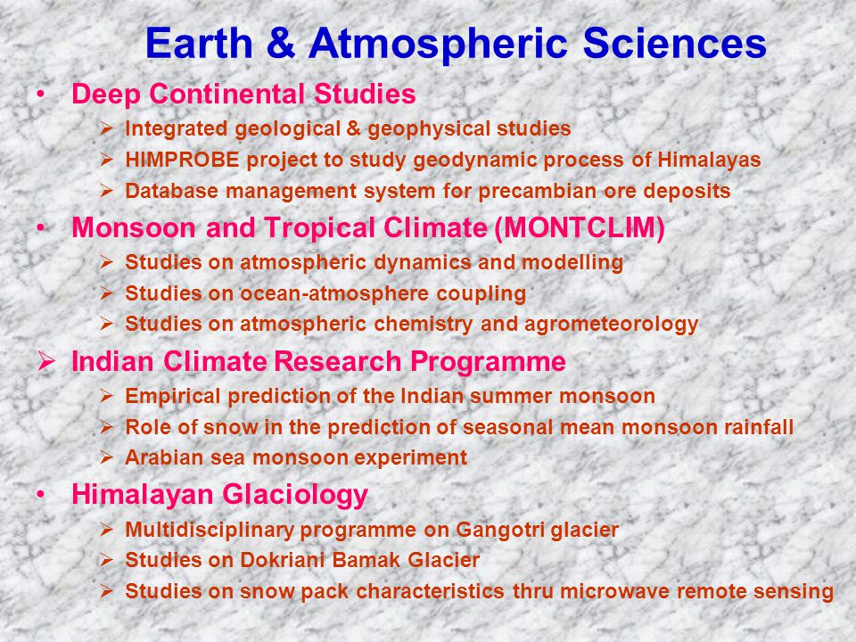 Earth & Atmospheric Sciences Deep Continental Studies  Integrated geological & geophysical studies  HIMPROBE project to study geodynamic process of