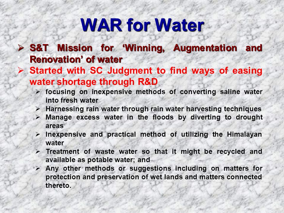 WAR for Water WAR for Water S&T Mission for 'Winning, Augmentation and Renovation' of water  S&T Mission for 'Winning, Augmentation and Renovation' o