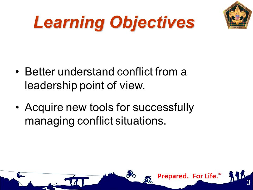 Learning Objectives Better understand conflict from a leadership point of view.