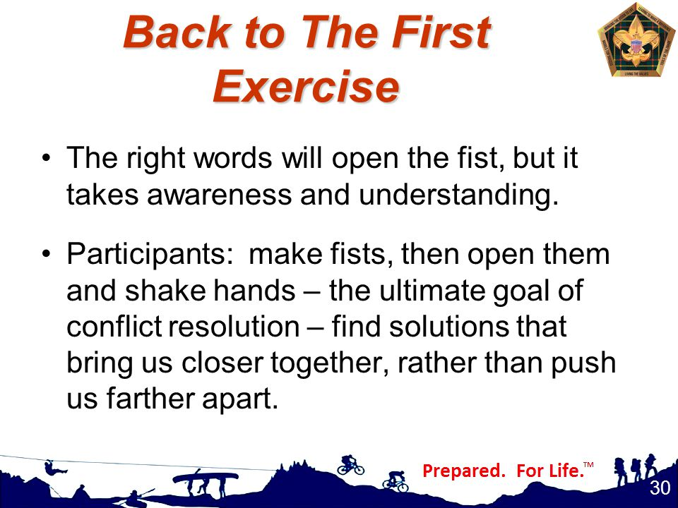 Back to The First Exercise The right words will open the fist, but it takes awareness and understanding.
