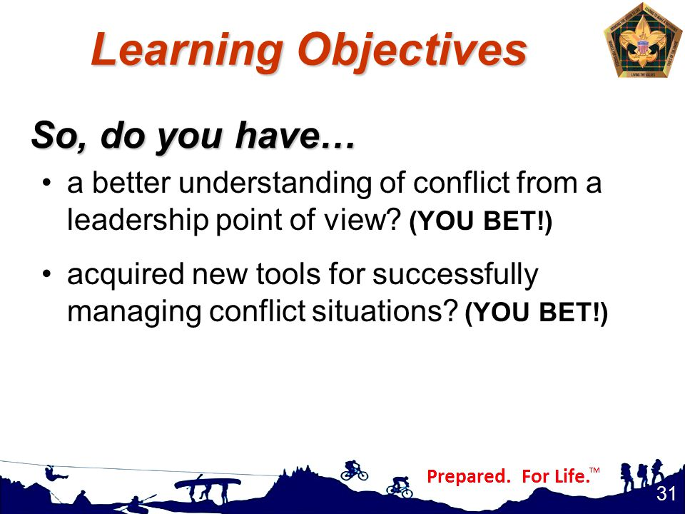 So, do you have… a better understanding of conflict from a leadership point of view.