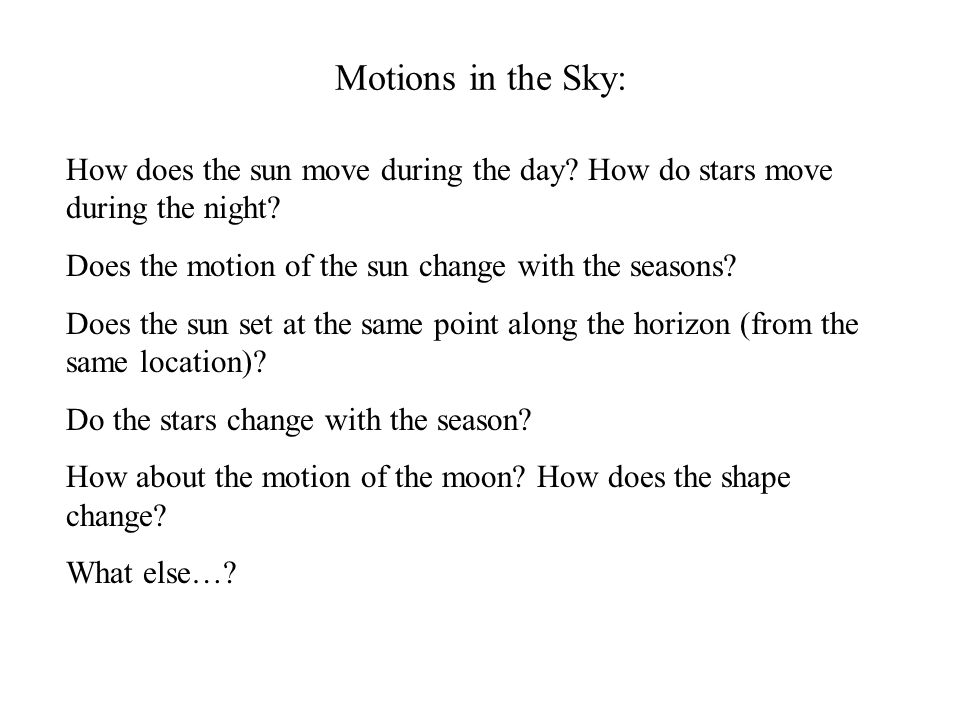 Motions in the Sky: How does the sun move during the day.
