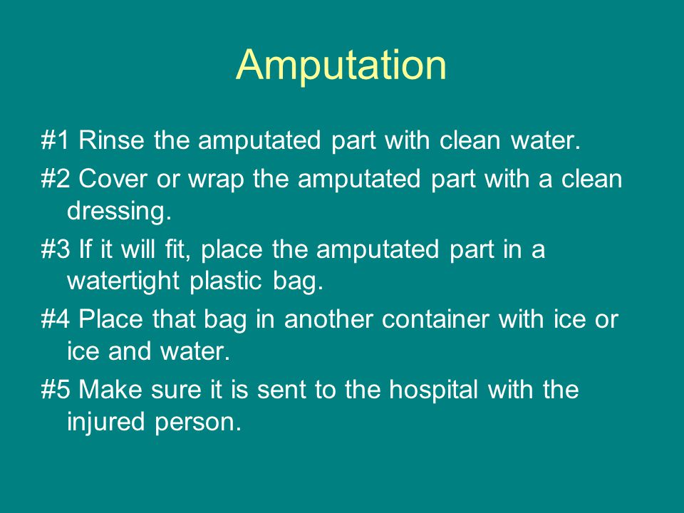 Amputation #1 Rinse the amputated part with clean water.