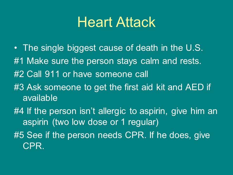 Heart Attack The single biggest cause of death in the U.S.