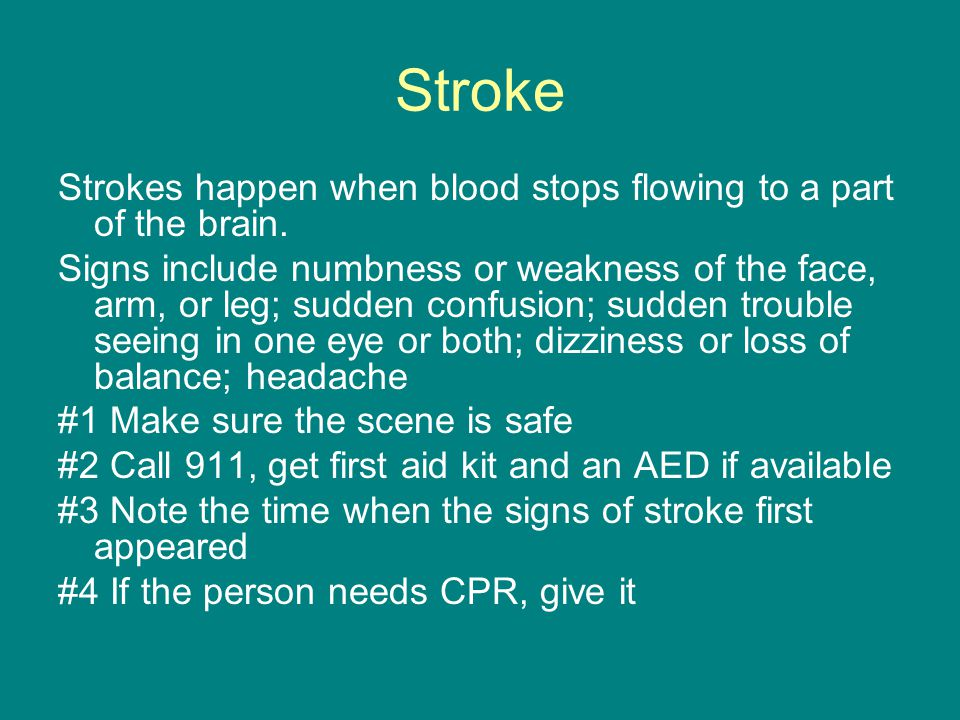 Stroke Strokes happen when blood stops flowing to a part of the brain.