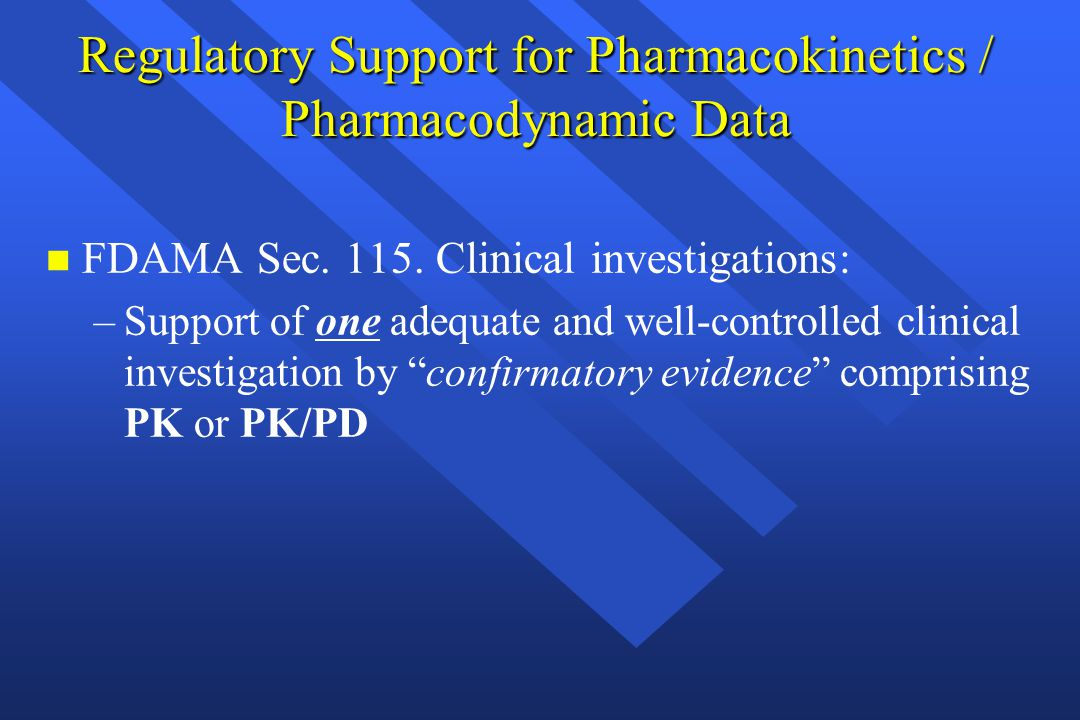 PK/PD: Implication in New Formulations and/or New Doses of Approved Drugs* n n Where blood levels...