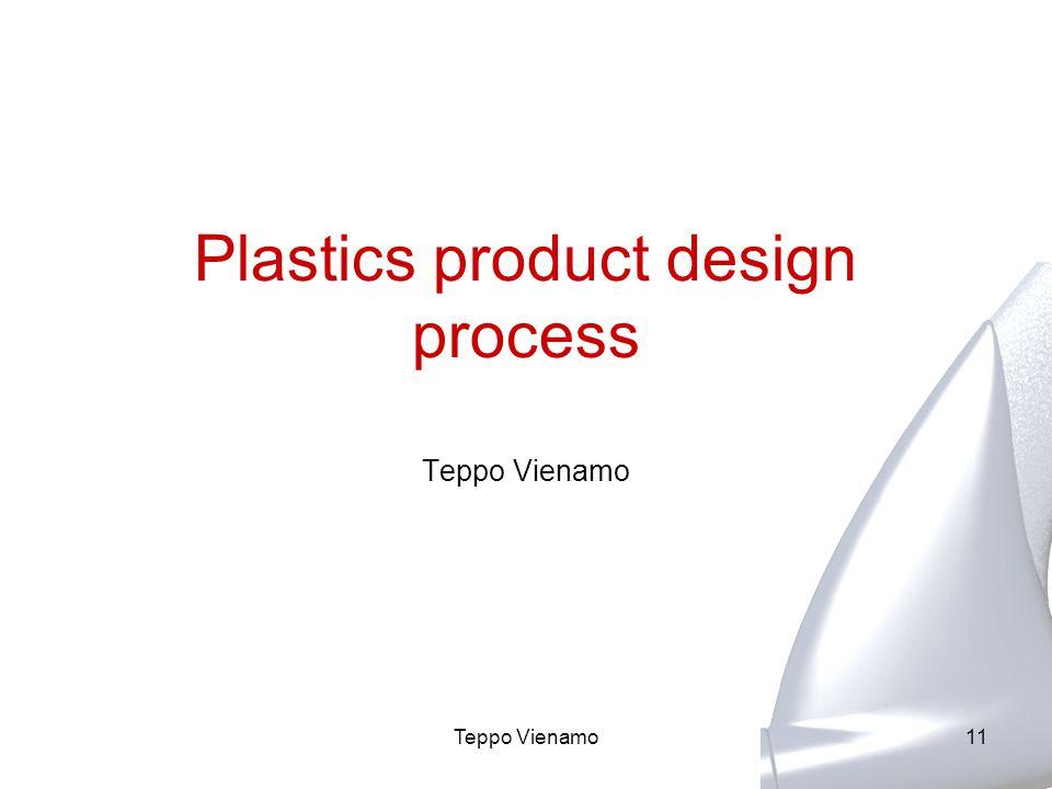 11 Plastics product design process Teppo Vienamo