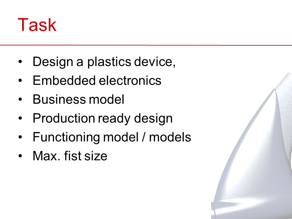 Task Design a plastics device, Embedded electronics Business model Production ready design Functioning model / models Max.