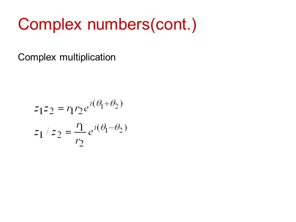 Complex numbers(cont.) Complex multiplication