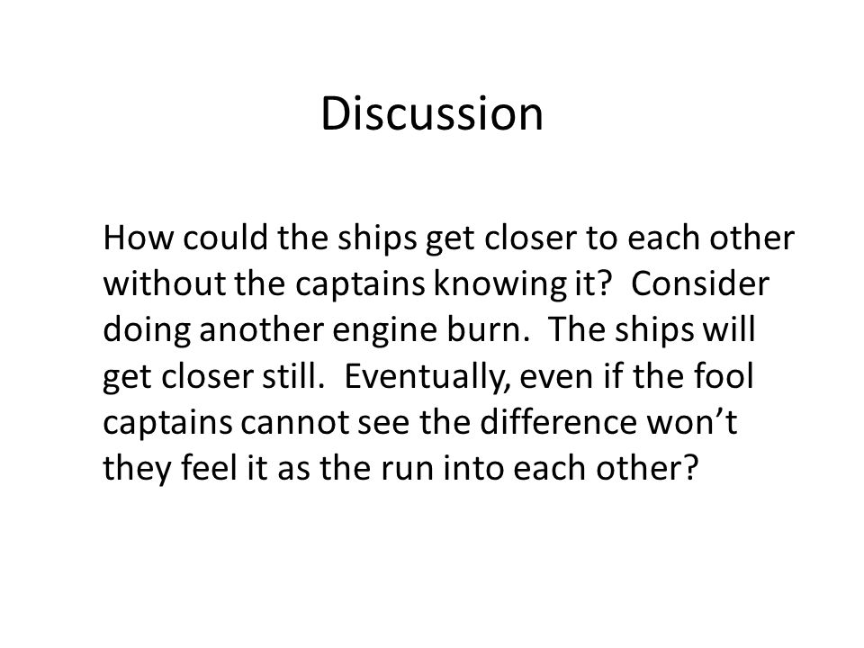 Discussion How could the ships get closer to each other without the captains knowing it? Consider doing another engine burn. The ships will get closer