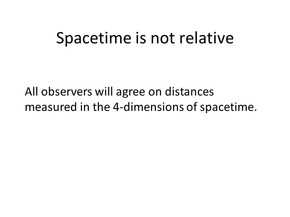 All observers will agree on distances measured in the 4-dimensions of spacetime. Spacetime is not relative