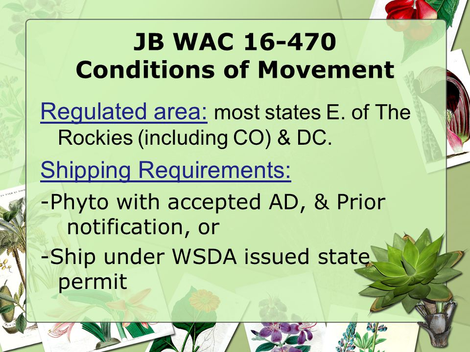 JB WAC 16-470 Conditions of Movement Regulated area: most states E.