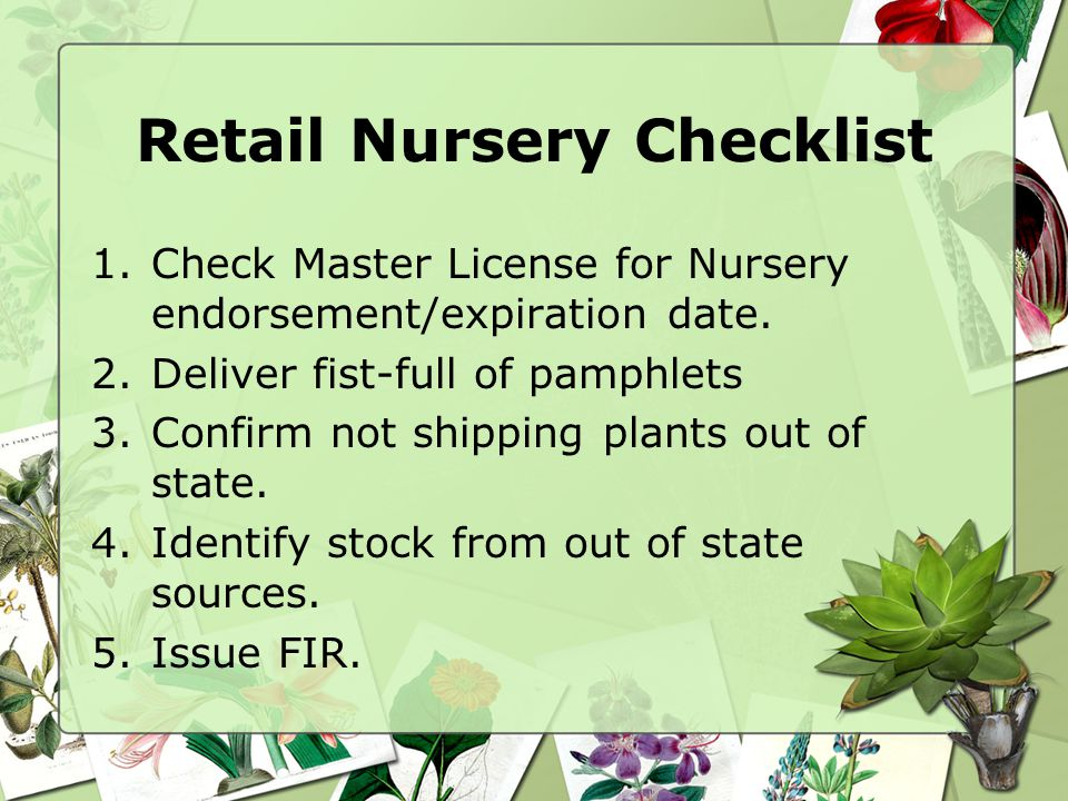 Retail Nursery Checklist 1.Check Master License for Nursery endorsement/expiration date.