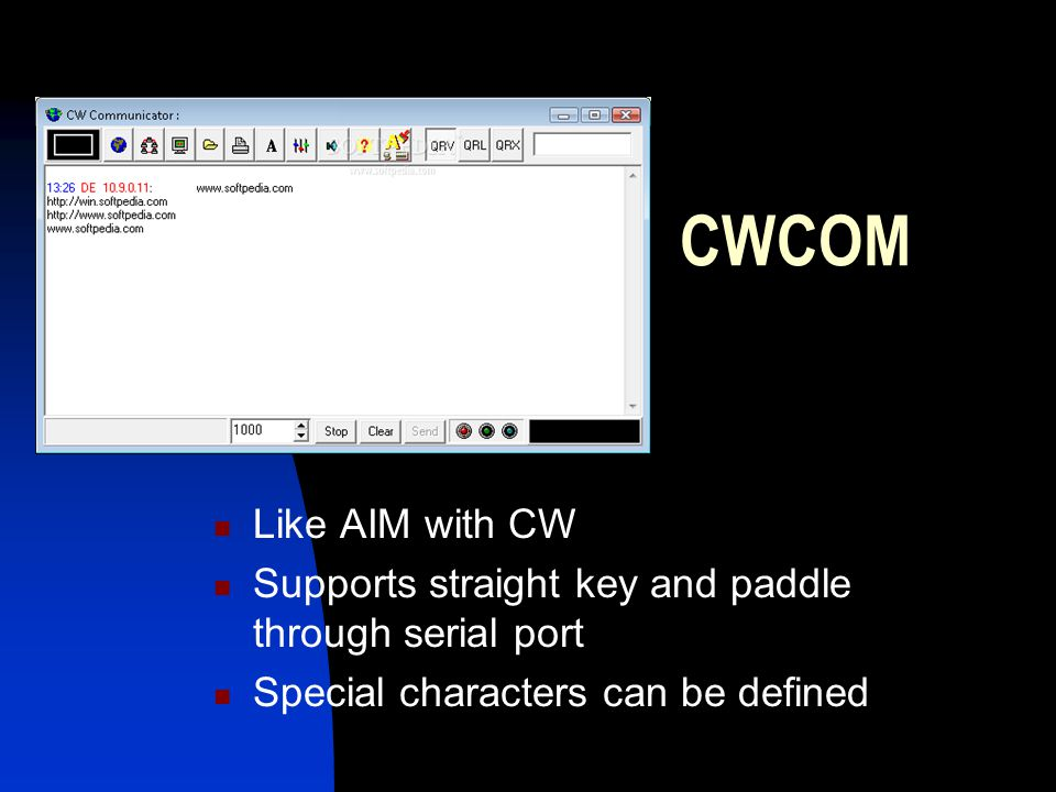 CWCOM Like AIM with CW Supports straight key and paddle through serial port Special characters can be defined