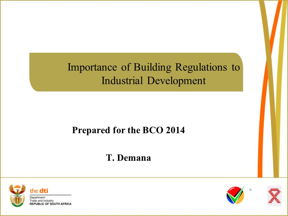 Importance of Building Regulations to Industrial Development Prepared for the BCO 2014 T. Demana