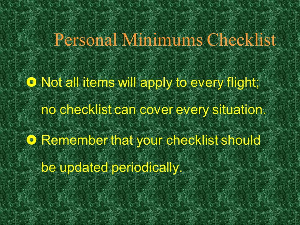 Personal Minimums Checklist £Identify risk factors for each flight.