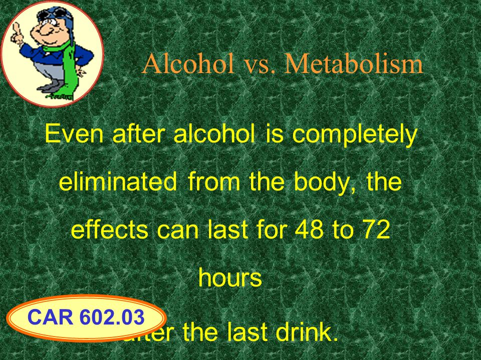Alcohol vs. Metabolism £Alcohol is a diuretic…a hangover is the result of dehydration.