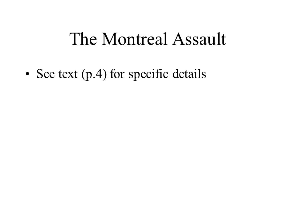 The Montreal Assault An anthropologist would ask: How did the environment influence the decisions of the people involved.