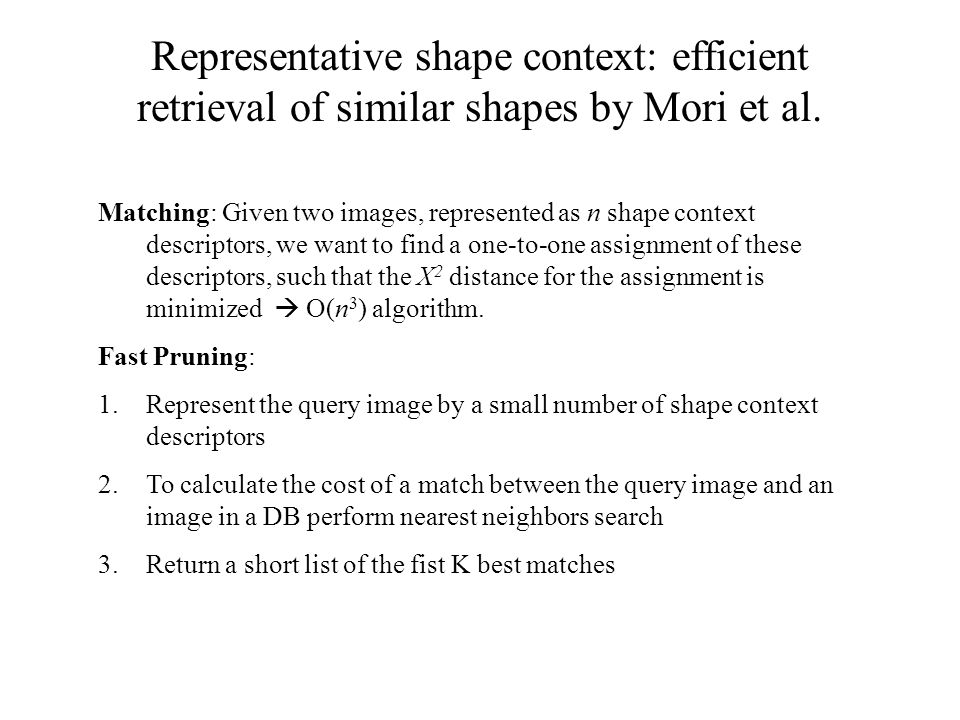 Representative shape context: efficient retrieval of similar shapes by Mori et al.