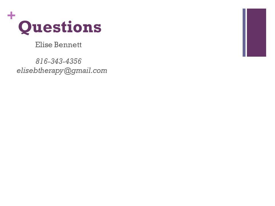 + Questions Elise Bennett 816-343-4356 elisebtherapy@gmail.com